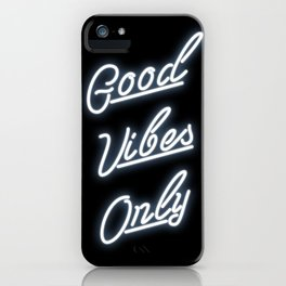 Good Vibes Only Neon Sign Print iPhone Case