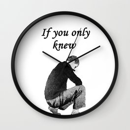 If You Only Knew Wall Clock
