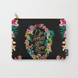 Do what you love, and love what you do 2 Carry-All Pouch