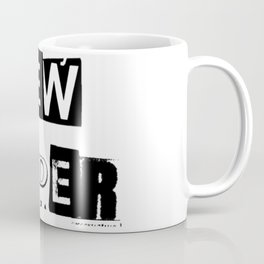 NEW ORDER | NEW WORLD ORDER | CONFORM OR DIE Coffee Mug