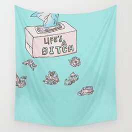 Lifes A Bitch Wall Tapestry