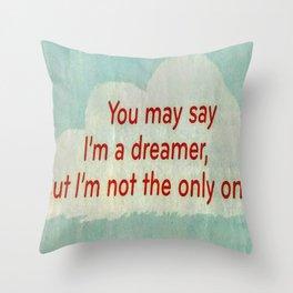 I'm a dreamer Throw Pillow