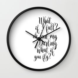 What If I Fall Oh My Darling What If You Fly Sign, Wood Sign Wall Clock