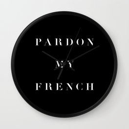 Pardon my French black Wall Clock