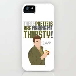 These Pretzels Are Making Me Thirsty! iPhone Case
