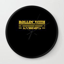 Rollin' with Ma'Homies Wall Clock