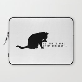 None Of My Business Cat Meme Laptop Sleeve