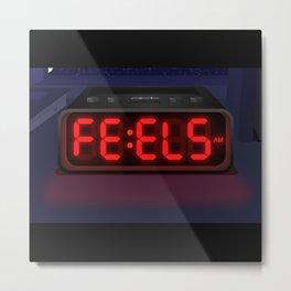 Feels O'clock Metal Print