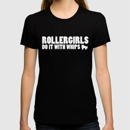 Rollergirls Do it with Whips (White) T-shirt