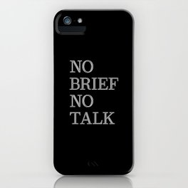 no brief no talk iPhone Case
