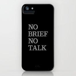 no brief no talk iPhone Case