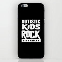 Autism Awareness Autistic Kids Rock Literally iPhone Skin