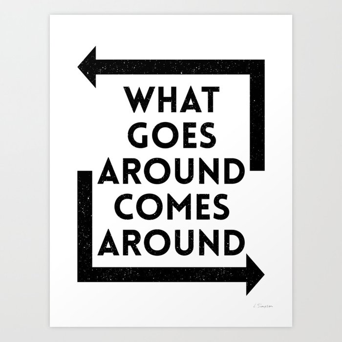 d5aa28e9e What Goes Around Comes Around Art Print by leannesimpsonart | Society6