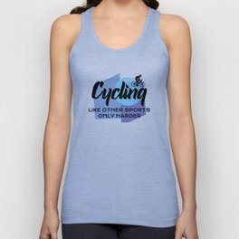 Cycling like other sports only harder Unisex Tank Top