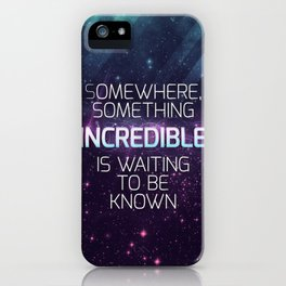 Incredible - Carl Sagan Quote iPhone Case