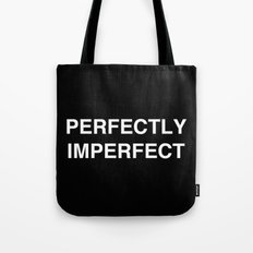 PERFECTLY IMPERFECT Tote Bag