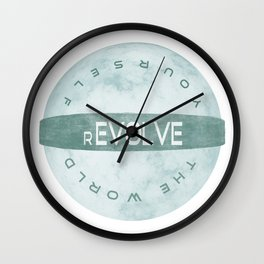 Evolve yourself, revolve the world Wall Clock