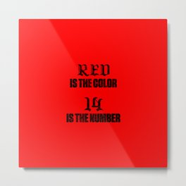 Red Is The Color 14 Is The Number Metal Print
