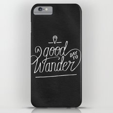 Good Day to Wander iPhone 6 Plus Slim Case