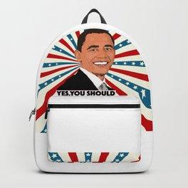 Obama, yes you should! Backpack
