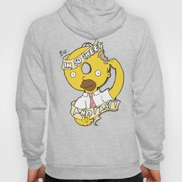 But I'm so sweet and tasty Hoody