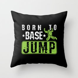 Born to Base Jump Throw Pillow