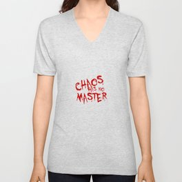 Chaos Has No Master Blood Red Graffiti Text Unisex V-Neck