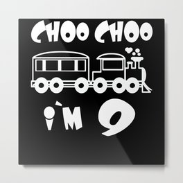 Choo Choo I'm 9 Children's Birthday Train Metal Print