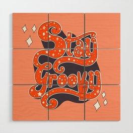 Stay Groovy Wood Wall Art