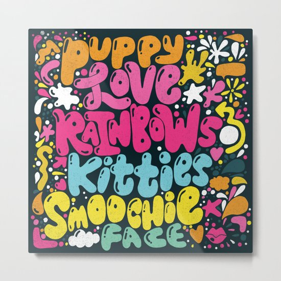 PUPPY LOVE, RAINBOWS, KITTIES, SMOOCHIE FACE Metal Print