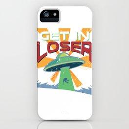 Get In Loser Vintage Alien UFO Stuff Alien Lovers Gift graphic iPhone Case