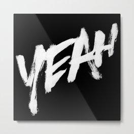 Yeah! Metal Print