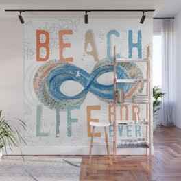Beach Life Forever - Infinity Wall Mural