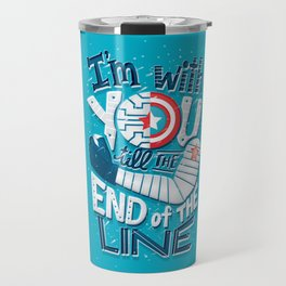 Till the end of the line Travel Mug