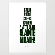 Slainte Mhath! Art Print