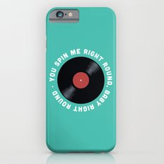 You Spin Me Right Round, Baby Right Round iPhone 6s Slim Case