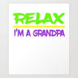 """Relax, I'm a grandpa"" tee design is made specially for grandpa lovers like you! Grab yours now! Art Print"