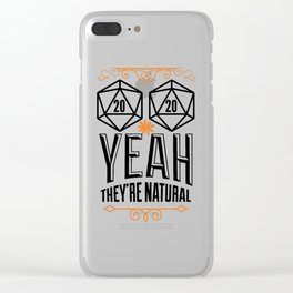 (2x d20), Yeah, they're natural Clear iPhone Case