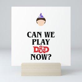 Can We Play D&D Now? Mini Art Print