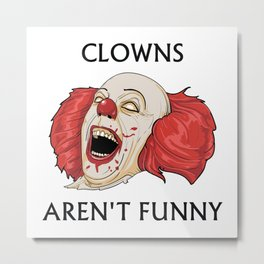 Clowns Aren't Funny Metal Print
