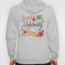 Pretty Swe*ry: Absofuckinlutely Hoody