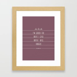 i'm sorry for what i said when i was hungry Framed Art Print