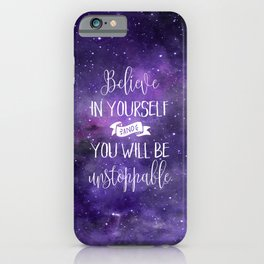 Believe In Yourself Motivational Quote iPhone Case