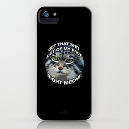 Right Meow! iPhone Case
