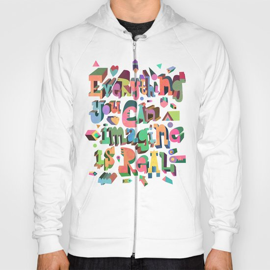Everything You Can Imagine Hoody