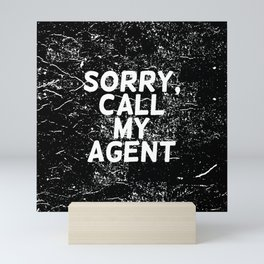 Sorry, call my agent Mini Art Print