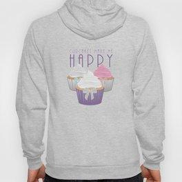Cupcakes Make Me Happy Hoody