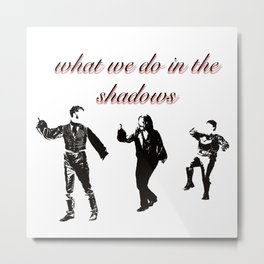 What We Do in the Shadows (Minimalist Poster) Metal Print
