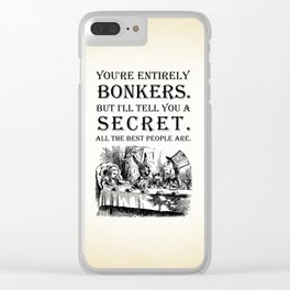Alice In Wonderland - Tea Party - You're Entirely Bonkers - Quote Clear iPhone Case
