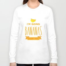 Going bananas over you Long Sleeve T-shirt